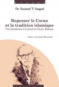 Repenser le Coran et la tradition islamique