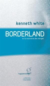 Borderland ou La mouvance des marges