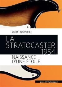 La Stratocaster 1954, naissance d'une étoile