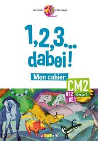1, 2, 3... dabei ! mon cahier CM2, cycle 3