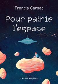 Pour patrie l'espace