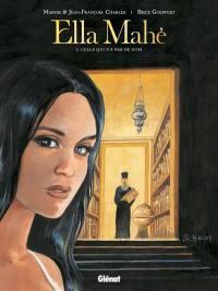 Ella Mahé. Volume 3, Celle qui n'a pas de nom