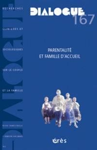 Dialogue. n° 167, Parentalité et famille d'accueil