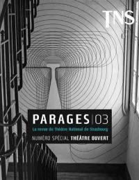 Parages : la revue du Théâtre national de Strasbourg. n° 3, Théâtre ouvert
