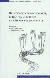 Relations internationales, échanges culturels et réseaux intellectuels