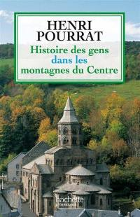 Histoire des gens dans les montagnes du Centre