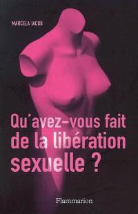 Qu'avez-vous fait de la libération sexuelle ?