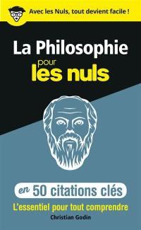 La philosophie pour les nuls en 50 citations clés