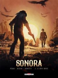 Sonora. Volume 3, Le rêve brisé