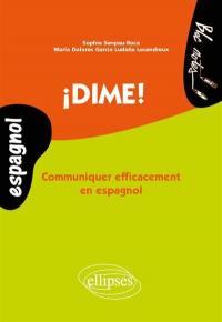 Dime ! Communiquer efficacement en espagnol