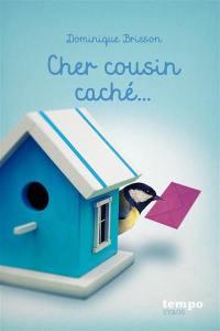 Cher cousin caché...