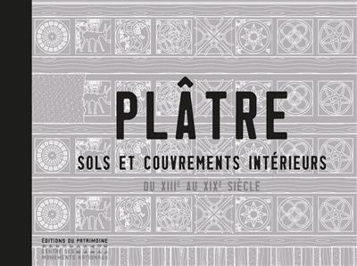 Plâtre, Sols et couvrements intérieurs du XIIIe au XIXe siècle