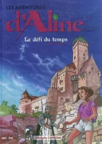 Les aventures d'Aline. Volume 2, Le défi du temps au Haut-Koenisbourg