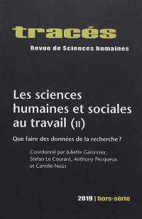 Tracés, hors série. n° 2019, Les sciences humaines et sociales au travail (2)