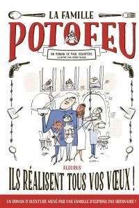 La famille Potofeu, Ils réalisent tous vos voeux !