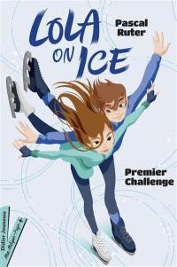 Lola on ice. Vol. 1. Premier challenge