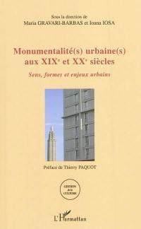 Monumentalité(s) urbaine(s) aux XIXe et XXe siècles