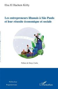 Les entrepreneurs libanais à Sao Paulo et leur réussite économique et sociale