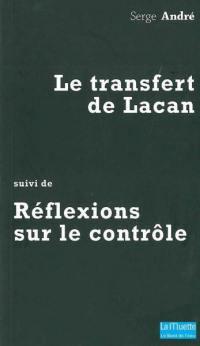 Le transfert de Lacan; Suivi de Réflexions sur le contrôle