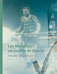 Les bousillés, un souffle de liberté = The bousillés, a breath of freedom