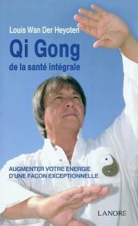 Qi gong de la santé intégrale