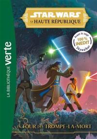 Star Wars : la Haute République. Vol. 2. La tour des Trompe-la-Mort