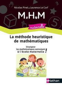 La méthode heuristique de mathématiques : enseigner les mathématiques autrement à l'école maternelle !