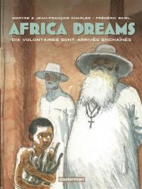 Africa dreams. Volume 2, Dix volontaires sont arrivés enchaînés