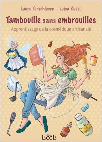 Tambouille sans embrouilles : apprentissage de la cosmétique artisanale