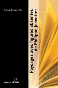 Paysages avec figures absentes de Philippe Jaccottet