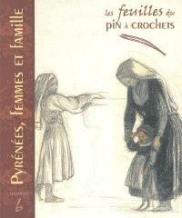 Feuilles du Pin à crochets (Les). n° 6, Pyrénées, femmes et famille