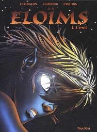 Eloïms. Volume 1, L'exil