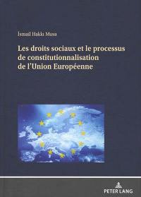 Les droits sociaux et le processus de constitutionnalisation de l'Union européenne