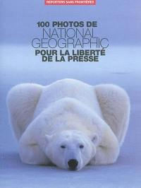 100 photos de National geographic pour la liberté de la presse