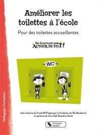 Améliorer les toilettes à l'école