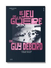 Le jeu de la guerre de Guy Debord