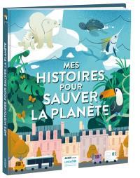 Mes histoires pour sauver la planète