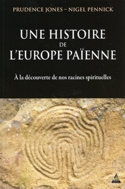 Une histoire de l'Europe païenne