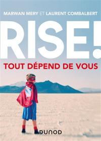 Rise !