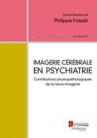 Imagerie cérébrale en psychiatrie