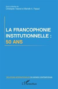 La francophonie institutionnelle