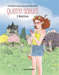 Quatre soeurs. Volume 3, Bettina