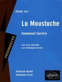 Etude sur Emmanuel Carrère, La moustache