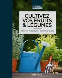 Cultivez vos fruits & légumes