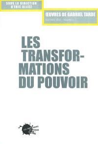 Oeuvres de Gabriel de Tarde. Volume 2-2, Les transformations du pouvoir