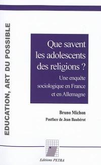 Que savent les adolescents des religions ?