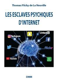 Les esclaves psychiques d'Internet