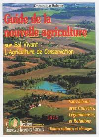 Guide de la nouvelle agriculture sur sol vivant