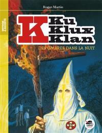Ku Klux Klan. Volume 1, Des ombres dans la nuit