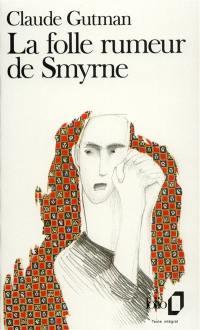 La Folle rumeur de Smyrne